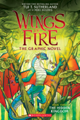 The Hidden Kingdom (Wings of Fire Graphic Novel #3): A Graphix Book Book Cover
