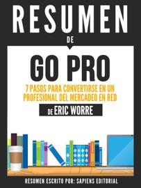Go Pro 7 Pasos Para Convertirse En Un Profesional Del Mercadeo En Red Resumen Del Libro De Eric Worre