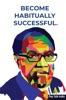 Become Habitually Successful.