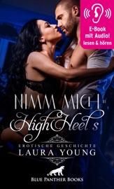 Download Nimm mich in HighHeels / Erotische Geschichte mit Audio