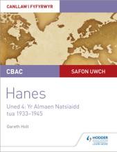 CBAC Safon Uwch Hanes – Canllaw I Fyfyrwyr Uned 4: Yr Almaen Natsïaidd, Tua 1933–1945 (WJEC A-level History Student Guide Unit 4: Nazi Germany C.1933-1945: Welsh Language Edition)