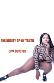 Download and Read Online The Nudity of My Truth