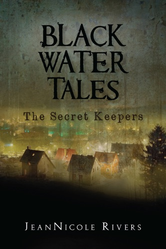 Black Water Tales: The Secret Keepers Book
