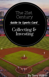 The 21st Century Guide to Sports Card Collecting & Investing