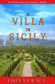 Download and Read Online A Villa in Sicily: Orange Groves and Vengeance (A Cats and Dogs Cozy Mystery—Book 5)