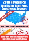 2019 Hawaii PSI Real Estate Exam Prep Questions Answers  Explanations Study Guide To Passing The Salesperson Real Estate License Exam Effortlessly