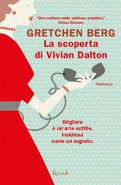 La scoperta di Vivian Dalton - Gretchen Berg by  Gretchen Berg PDF Download