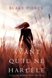 Avant Qu'il Ne Harcèle (Un Mystère Mackenzie White – Volume 13)
