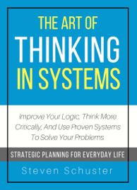 The Art of Thinking in Systems