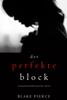 Blake Pierce - Der Perfekte Block (Ein spannender Psychothriller mit Jessie Hunt – Band Zwei) Grafik