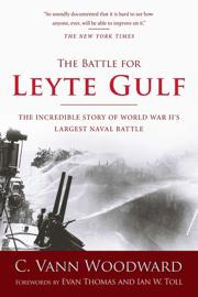 The Battle for Leyte Gulf - C. Vann Woodward, Evan Thomas & Ian W. Toll book summary