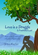 Love is a Struggle & Frustrated Lust: Poems on the Evolution of a Reclaimed Relationship