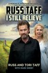 I Still Believe A Memoir Of Wreckage Recovery And Relentless Love