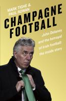Mark Tighe & Paul Rowan - Champagne Football artwork