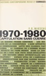 1970-1980 Capitulation Sans Guerre