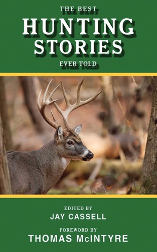 Jay Cassell & Thomas McIntyre - The Best Hunting Stories Ever Told