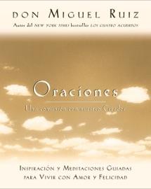 Oraciones - Don Miguel Ruiz by  Don Miguel Ruiz PDF Download