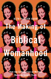 Making of Biblical Womanhood