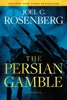 The Persian Gamble: A Marcus Ryker Series Political and Military Action Thriller