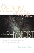 The Medium, the Mystic, and the Physicist Book Cover