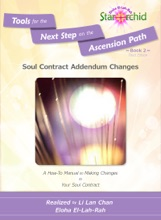 Soul Contract Addendum Changes: A How-To Manual on Making Changes to Your Soul Contract [Tools for the Next Step on the Ascension Path – Book 2]