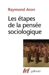 Les étapes de la pensée sociologique. Montesquieu, Comte, Marx, Tocqueville, Durkheim, Pareto, Weber