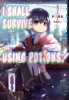 I Shall Survive Using Potions Volume 1
