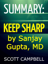 Summary: Keep Sharp by Sanjay Gupta, MD