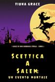 Scettica a Salem: Un evento mortale (I gialli di una dubbiosa strega — Libro 3)