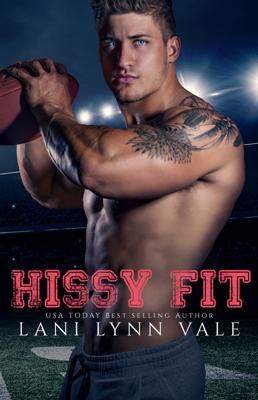Lani Lynn Vale - Hissy Fit book