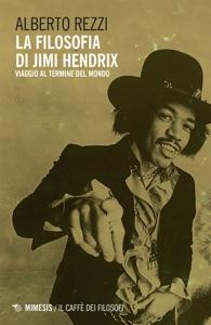 La filosofia di Jimi Hendrix Book Cover