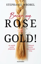 Bocsáss meg, Rose Gold! PDF Download