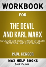 The Devil And Karl Marx Communism's Long March Of Death, Deception, And Infiltration By Paul Kengor (Max Help Workbooks)