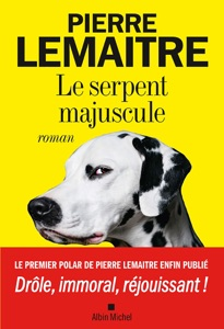 Le Serpent majuscule par Pierre Lemaitre Couverture de livre