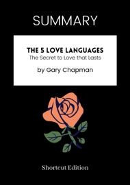 Summary The 5 Love Languages The Secret To Love That Lasts By Gary Chapman