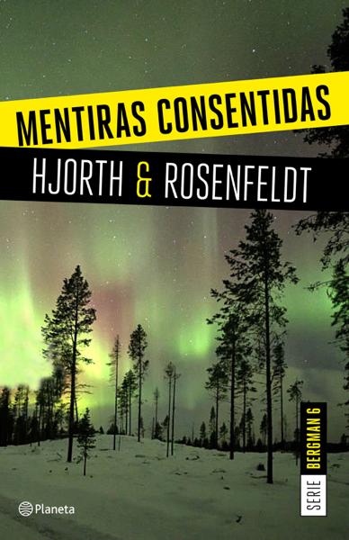 Mentiras consentidas (Serie Bergman 6) por Michael Hjorth & Hans Rosenfeldt