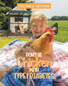 Don't Be Chicken With Type 1 Diabetes