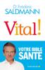 Frédéric Saldmann - Vital ! illustration