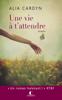 Alia Cardyn - Une vie à t'attendre illustration
