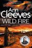 Ann Cleeves - Wild Fire: The Shetland Series 8 artwork