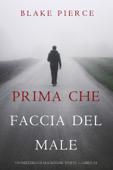 Prima Che Faccia Del Male (Un Mistero di Mackenzie White — Libro 14) Book Cover