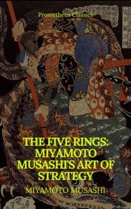 The Five Rings: Miyamoto Musashi's Art of Strategy (Prometheus Classics)