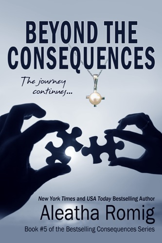 Aleatha Romig - Beyond the Consequences