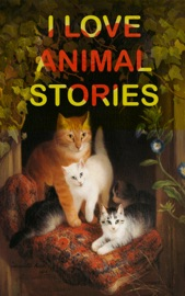 I Love Animal Stories