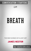 Breath: The New Science of a Lost Art by James Nestor: Conversation Starters