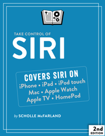 Take Control of Siri, Second Edition