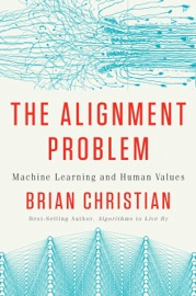 The Alignment Problem Machine Learning And Human Values