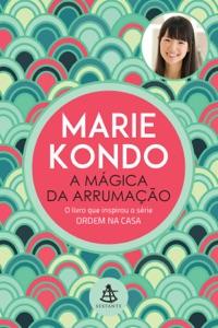 A mágica da arrumação da Marie Kondo