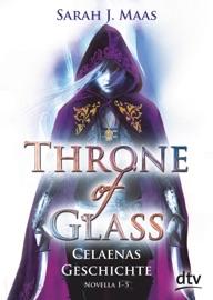 Throne of Glass – Celaenas Geschichte, Novella 1-5 - Sarah J. Maas by  Sarah J. Maas PDF Download