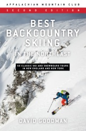 Best Backcountry Skiing in the Northeast, 2nd Edition